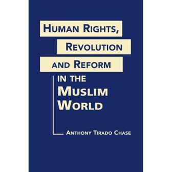 Human Rights Revolution & Reform In The Muslim World